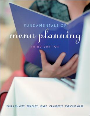 Fundamentals of Menu Planning By McVety, Paul J./ Ware, Bradley J./ Ware, Claudette Levesque