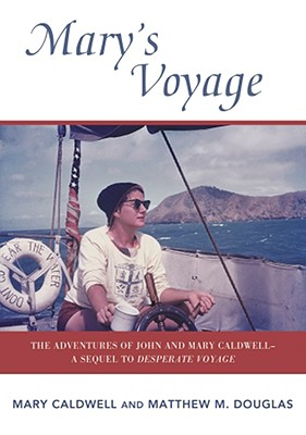Mary's Voyage By Caldwell, Mary/ Douglas, Matthew M.