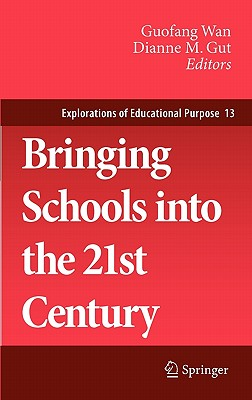 Bringing Schools into the 21st Century By Wan, Guofang (EDT)/ Gut, Dianne M. (EDT)